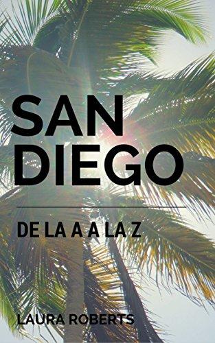 San Diego de la A a la Z (Spanish Edition) by [Roberts,