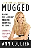 Book cover from Mugged: Racial Demagoguery from the Seventies to Obama by Ann Coulter