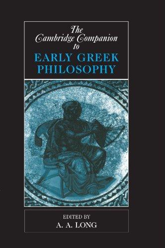 The Cambridge Companion to Early Greek Philosophy (Cambridge Companions to Philosophy)