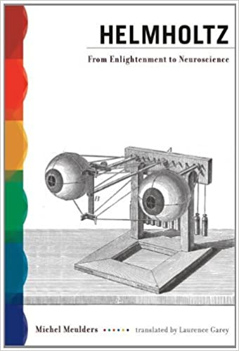 Helmholtz: From Enlightenment to Neuroscience (MIT Press) by Michel Meulders (2012-09-14)