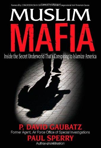 Muslim Mafia: Inside the Secret Underworld that's Conspiring to Islamize America (Rights Of Non Muslim In Islamic State)
