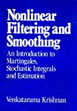 Nonlinear Filtering and Smoothing, Venkatarama Krishnan, 0471898406