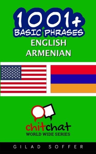 1001+ Basic Phrases English - Armenian (English and Armenian Edition)...