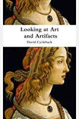 Looking at Art and Artifacts by Cycleback, David (2013) Paperback
