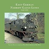 European Trains and Trams: East German Narrow Gauge Lines-Part One
