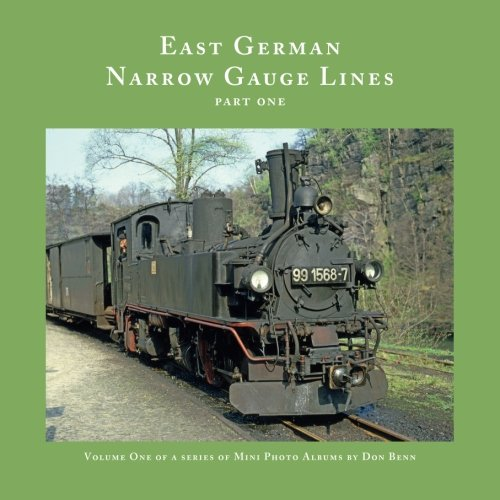 - European Trains and Trams: East German Narrow Gauge Lines-Part One
