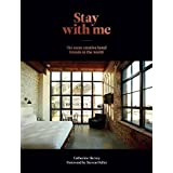 Stay With Me: Hotel Branding : a Collection of the Most Creative Hotel Brands from Around the World