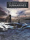 img - for The World's Greatest Submarines: An Illustrated History book / textbook / text book