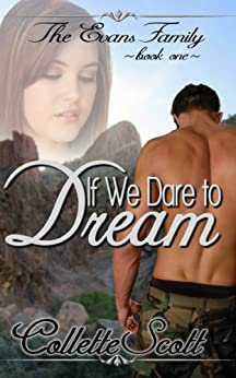 If We Dare to Dream (The Evans Family Book 1) by [Scott, Collette]