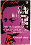 img - for Cults, World Religions, and You: Strange Religions, New and Old, Seek Converts in Your Community, Know What They Teach and How to Deal with Their Adherents book / textbook / text book