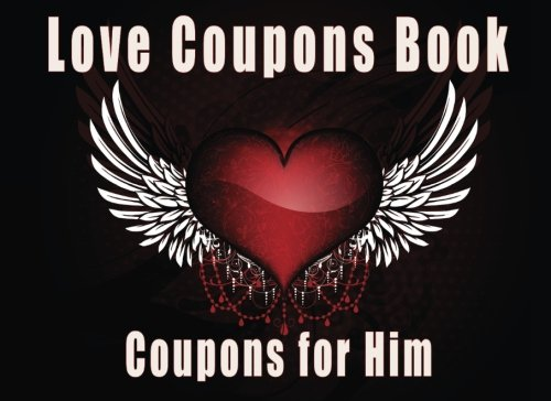 Love Coupons Book Coupons for Him: Romantic Coupons Book. Love Coupon Book and Vouchers. The perfect romantic gift for him. Perfect gift for men to your Valentine's Day. Black color design. ebook