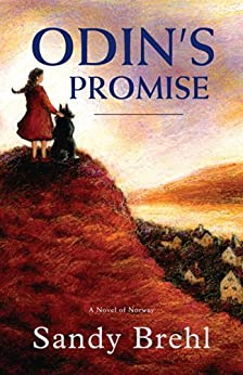 Odin's Promise: A Novel of Norway (Odin's Promise Trilogy Book 1) by [Brehl, Sandy]