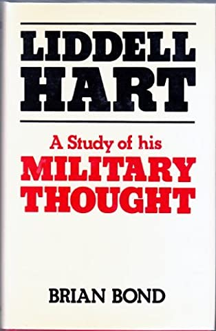 Liddell Hart: A Study of His Military Thought (Strategy Bh Liddell Hart)
