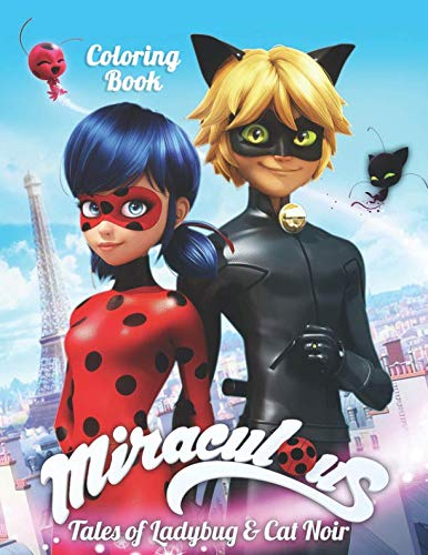 Miraculous Tales of Ladybug and Cat Noir Coloring Book: Coloring Book for Kids and Adults - 40 illustrations