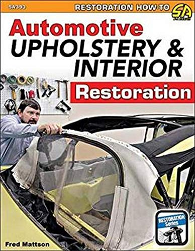 Automotive Upholstery & Interior Restoration (Restoration How-to Sa Design)