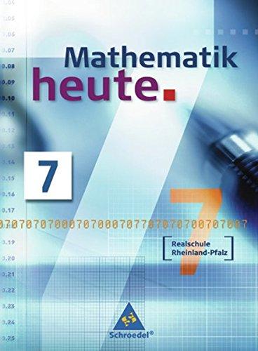 Mathematik heute - Ausgabe 2006 Realschule Rheinland-Pfalz: Schülerband 7