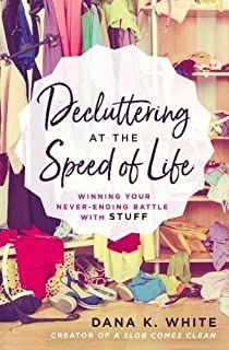 Book Cover: Decluttering at the Speed of Life: Winning Your Never-Ending Battle with Stuff