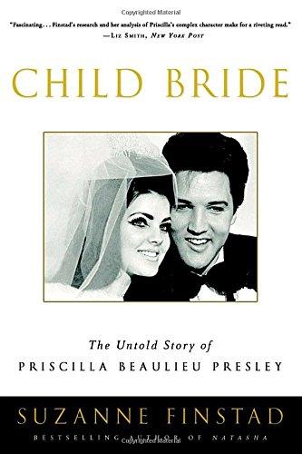 Toddler Bride: The Untold Story of Priscilla Beaulieu Presley
