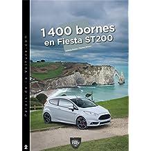 1 400 bornes en Fiesta ST200: Chronique d'un road-trip hors du commun ! (Les road-trips du Palais de la Voiture) (French Edition)