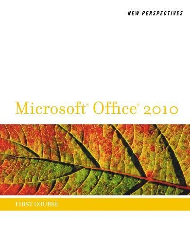 New Perspectives on Microsoft Office 2010: First Course (Microsoft Office 2010 Print Solutions) -