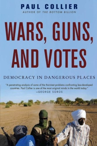 Wars, Guns, and Votes: Democracy in Dangerous Plac…