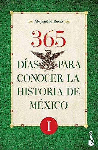 365 dias para conocer la historia de Mexico I (Spanish Edition) (Para Mexico)