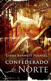 Confederado do Norte by [Pennell, Linda Bennett]