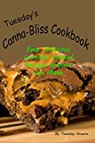 Tuesday's Canna Bliss Cookbook: Easy, delicious cannabis infused recipes anyone can make