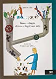 img - for Bio.. que? (Spanish Edition) book / textbook / text book