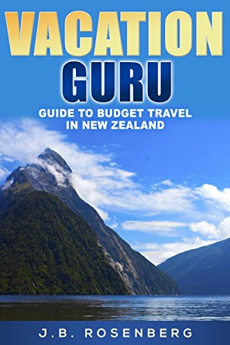 Vacation Guru's Guide to Budget Travel in New Zealand
