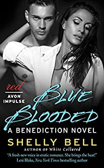 Blue Blooded: A Benediction Novel by [Bell, Shelly]