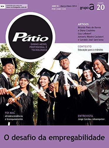 Revista Pátio Ensino Médio Profissional e Tecnológico 20 - O desafio da empregabilidade (PEMPT) (Portuguese Edition) (Blog Patio)