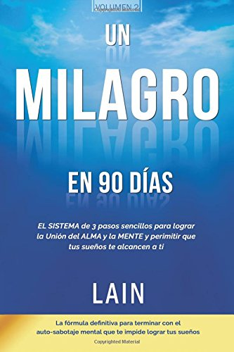Un Milagro en 90 Dias (La Voz de Tu Alma) (Spanish Edition) [Lain Garcia] (Tapa Blanda)