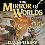 The Mirror of Worlds: The Crown of the Isles, Book 2   David Drake