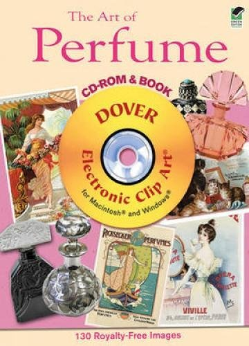 The Art of Perfume CD-ROM and Book (Dover Electronic Clip Art)