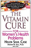 The Vitamin cure for women's health Problems, Helen Saul Case, 1591202744
