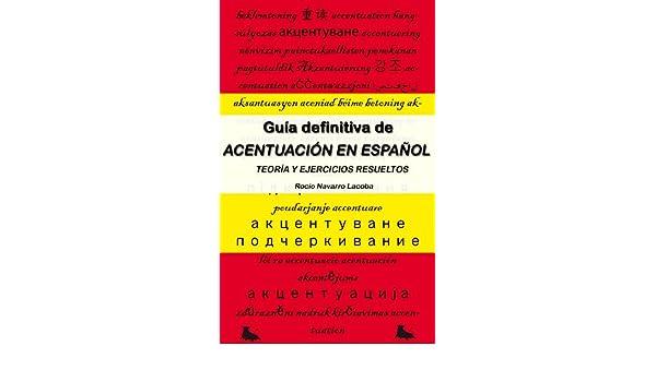 La guía definitiva de acentuación - Teoría y ejercicios resueltos (Fichas de gramática española) eBook: Rocío Navarro Lacoba: Amazon.es: Tienda Kindle