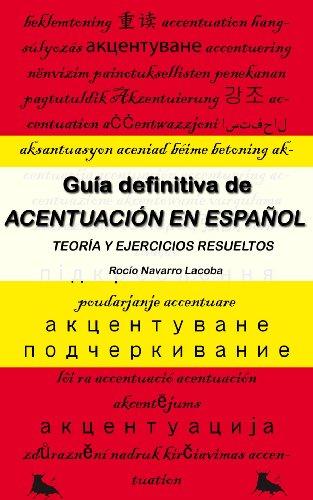 La guía definitiva de acentuación - Teoría y ejercicios resueltos (Fichas de gramática española)