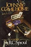 Johnny Come Home, R. C. Sproul, 0830709371