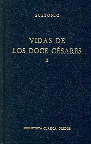 Vidas de los doce Cesares/Lives of the Twelve Caesars (Spanish Edition)