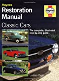Classic Car Restoration: The Complete Step-by-step Guide (Haynes Restoration Manuals)