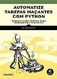 capa de Automatize Tarefas Maçantes com Python: Programação Prática Para Verdadeiros Iniciantes