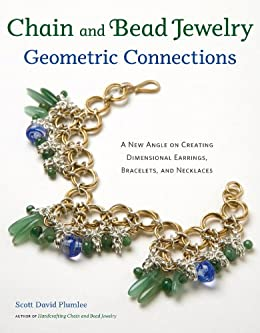 Chain and Bead Jewelry Geometric Connections: A New Angle on Creating Dimensional Earrings, Bracelets, and Necklaces by [Plumlee, Scott David]