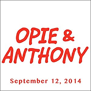 Opie & Anthony, September 12, 2014 Radio/TV Program