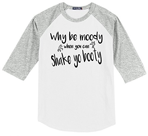 Comical Shirt Men's Why Be Moody When You Can Shake Your Booty White/Heather Grey XL