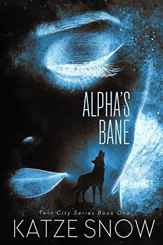 Alpha's Bane: A Werewolf Romance (The Twin City Series Book 1) (Toothless Target)