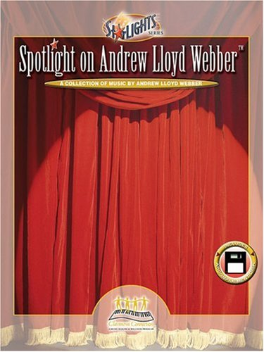 Spotlight on Andrew Lloyd Webber: A Collection of Music by Andrew Lloyd Webber StarLIGHTS Series