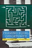 Framing Equal Opportunity: Law and the Politics of School Finance Reform (Stanford Law Books), Michael Paris, 0804763542