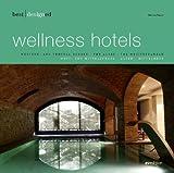 best designed wellness hotels - europe, Martin Nicholas Kunz, 389986090X