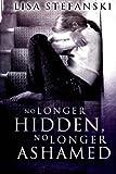 No Longer Hidden, No Longer Ashamed, Lisa Stefanski, 1492821446
